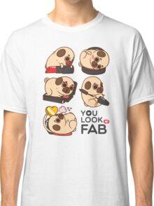 You Look Fab! -Puglie Classic T-Shirt