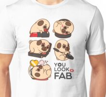 You Look Fab! -Puglie Unisex T-Shirt