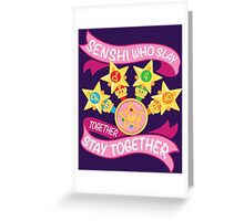 Slay Together, Stay Together - Sailor Scouts Clean Greeting Card