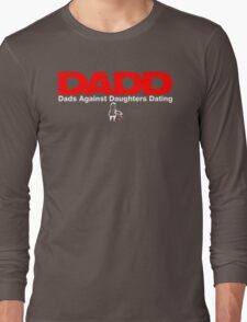 D.A.D.D. Long Sleeve T-Shirt