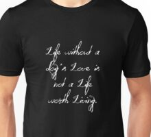 Life Without A Dog's Love Unisex T-Shirt