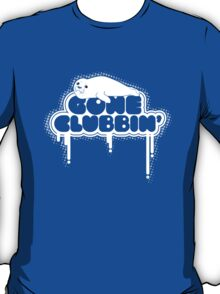 Gone Clubbin' V2 T-Shirt