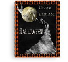 Have a Haunted Halloween, All Hallows Eve holiday art Canvas Print