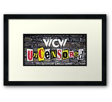 WCW Uncensored Framed Print
