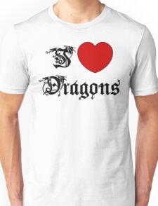 I Love Dragons Unisex T-Shirt