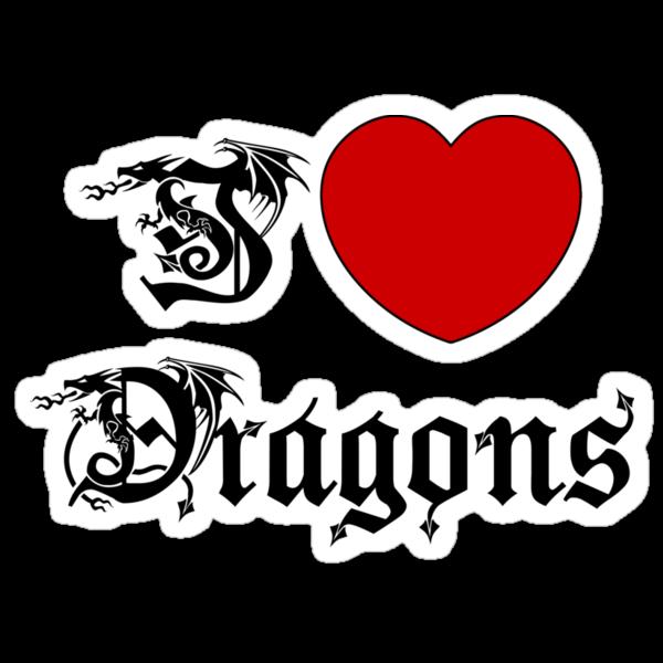 I Love Dragons by ChineseZodiac