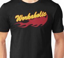 Workaholic Unisex T-Shirt