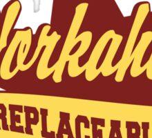 Workaholic Irreplaceable Sticker