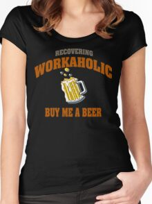 Recovering Workaholic Buy Me A Beer Women's Fitted Scoop T-Shirt