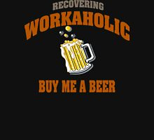 Recovering Workaholic Buy Me A Beer Unisex T-Shirt
