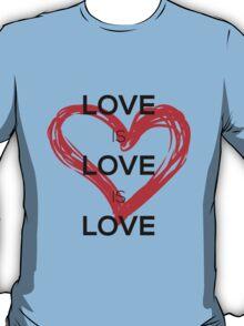 Love Is Love Is Love (Black) T-Shirt