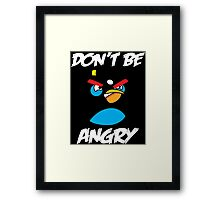 Don't be angry design t-shirt Framed Print