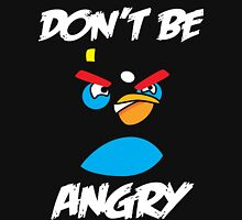 Don't be angry design t-shirt Unisex T-Shirt
