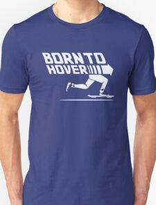 Born To Hover Unisex T-Shirt