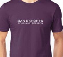 Ban Exports of Asylum Seekers - White Unisex T-Shirt