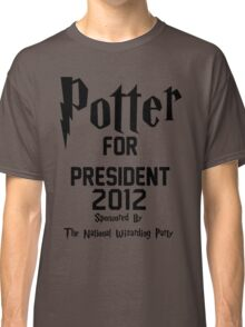 Potter for President 2012 Sponsored by The National Wizarding Party Classic T-Shirt