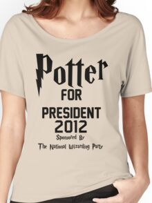 Potter for President 2012 Sponsored by The National Wizarding Party Women's Relaxed Fit T-Shirt