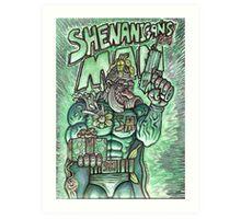 Shenanigans Man Art Print