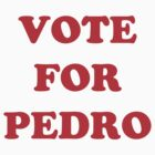 Vote for Pedro  by ZinkLTD