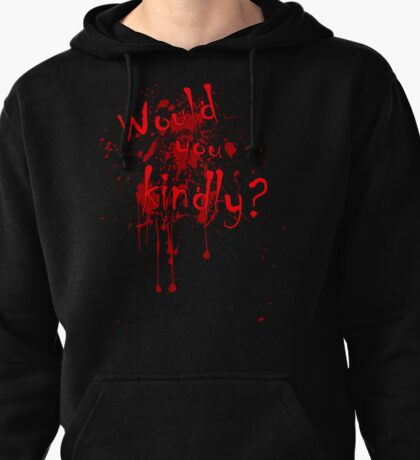 Would you kindly? Pullover Hoodie