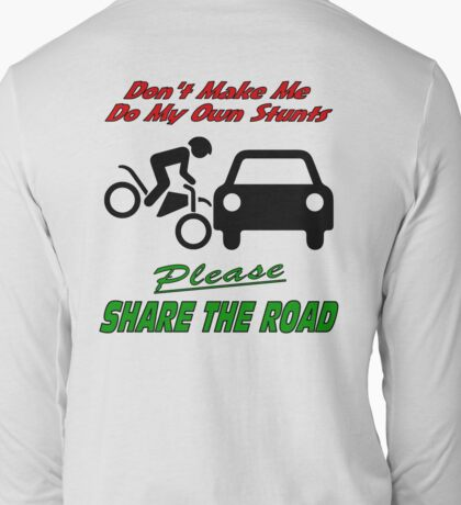 My Own Stunts - Share the Road Long Sleeve T-Shirt