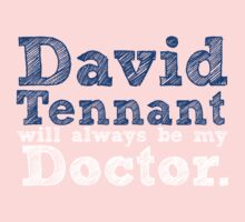 David Tennant Will Always Be My Doctor Kids Clothes