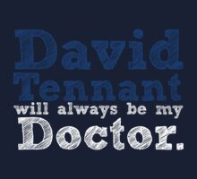 David Tennant Will Always Be My Doctor by inkandstardust