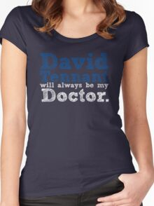 David Tennant Will Always Be My Doctor Women's Fitted Scoop T-Shirt