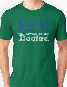 David Tennant Will Always Be My Doctor Unisex T-Shirt