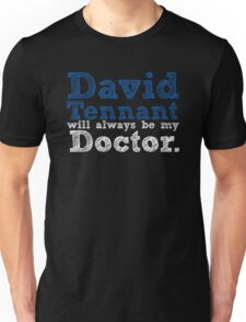 David Tennant Will Always Be My Doctor Unisex T-Shirt