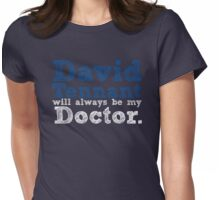 David Tennant Will Always Be My Doctor Womens Fitted T-Shirt