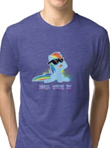 My Little Pony - MLP - Raindow Dash - Deal With It Tri-blend T-Shirt