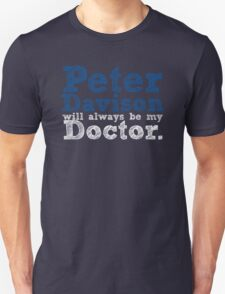 Peter Davison Will Always Be My Doctor Unisex T-Shirt