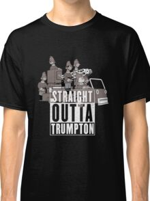 Straight Outta Trumpton Classic T-Shirt