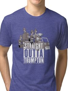 Straight Outta Trumpton Tri-blend T-Shirt
