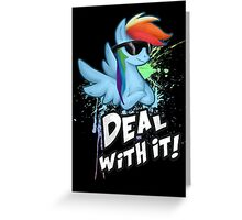 My Little Pony - MLP - Rainbow Dash - Deal With It Greeting Card