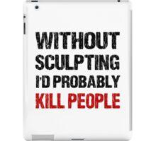 Funny Sculpting Shirt iPad Case/Skin
