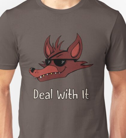 Five Nights at Freddy's - FNAF - Foxy - Deal With It Unisex T-Shirt
