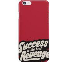 SUCCESS IS THE BEST REVENGE iPhone Case/Skin