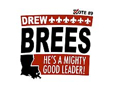 Drew Brees - He's a Mighty Good Leader Photographic Print