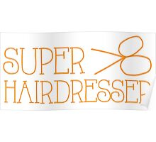 Super hairdresser Poster