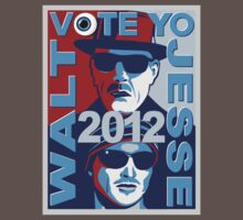 VOTE YO Walt and Jesse 2012 shirt by BrBa