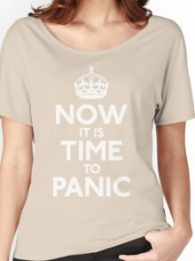 Now It Is Time To Panic Women's Relaxed Fit T-Shirt
