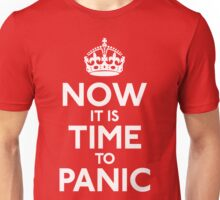 Now It Is Time To Panic Unisex T-Shirt