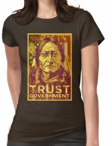 Trust The Government Sitting Bull Womens Fitted T-Shirt