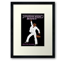 Saturday Nite Beaver! Framed Print