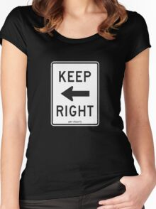 Keep Right (My Right) Sign, Tee Women's Fitted Scoop T-Shirt