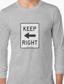 Keep Right (My Right) Sign, Tee Long Sleeve T-Shirt