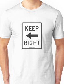Keep Right (My Right) Sign, Tee Unisex T-Shirt