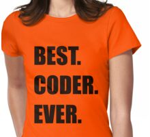BEST. CODER. EVER. Programmer Humor Womens Fitted T-Shirt